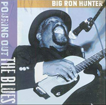 Big Ron Hunter - Pouring Out The Blues